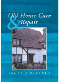Old House Care and Repair   Collings Janet, ISBN:  9781873394700