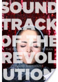 Soundtrack of the Revolution: The Politics of Music in Iran   Siamdoust Nahid, ISBN:  9781503600324