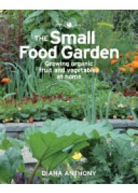 Small Food Garden   Anthony Diana, ISBN:  9780643108233
