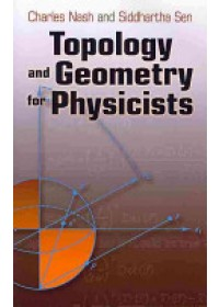 Topology and Geometry for Physicists   Nash Charles, ISBN:  9780486478524