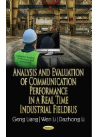 Analysis & Evaluation of Communication Performance in a Real Time Industrial Fieldbus   Li Wen, ISBN:  9781536106404