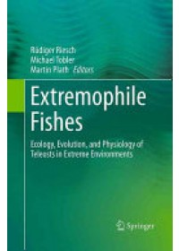 Extremophile Fishes: Ecology, Evolution, and Physiology of Teleosts in Extreme Environments   Riesch Rudiger, ISBN:  9783319348896
