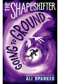 Shapeshifter: Going to Ground   Sparkes Ali, ISBN:  9780192746092