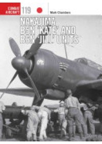 Nakajima B5N 'Kate' and B6N 'Jill' Units   Holmes Tony, ISBN:  9781472818744