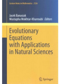 Evolutionary Equations with Applications in Natural Sciences   Banasiak Jacek, ISBN:  9783319113210