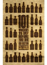 101 Whiskies to Try Before You Die   Buxton Ian, ISBN:  9781472242471