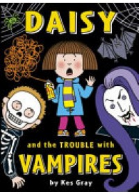 Daisy and the Trouble with Vampires   Gray Kes, ISBN:  9781782956082