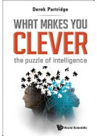 What Makes You Clever   Partridge Derek (Univ Of Exeter Uk), ISBN:  9789814513036