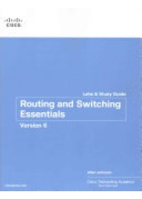 Routing and Switching Essentials V6 Labs & Study Guide   Cisco Networking Academy, ISBN:  9781587134265