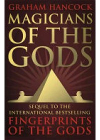 Magicians of the Gods   Hancock Graham, ISBN:  9781444779707