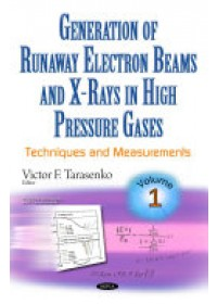 Generation of Runaway Electron Beams & X-Rays in High Pressure Gases   Tarasenko Victor F., ISBN:  9781634858304