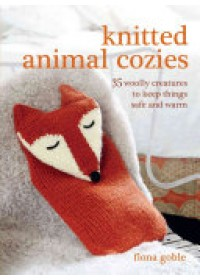 Knitted Animal Cozies   Goble Fiona, ISBN:  9781782493693