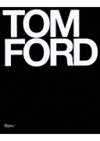 Tom Ford   Ford Tom, ISBN:  9780847826698