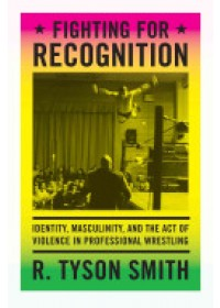 Fighting for Recognition   Smith R. Tyson, ISBN:  9780822357094