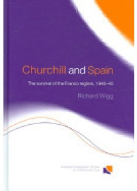 Churchill and Spain   Wigg Richard, ISBN:  9780415360524