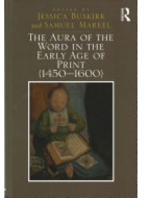 Aura of the Word in the Early Age of Print (1450-1600)   Buskirk Dr Jessica, ISBN:  9781472434685