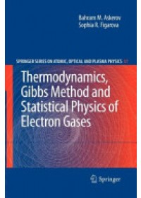 Thermodynamics, Gibbs Method and Statistical Physics of Electron Gases   Askerov Bahram M., ISBN:  9783642262807
