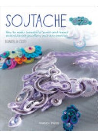Soutache   Ciotti Donatella, ISBN:  9781782214809