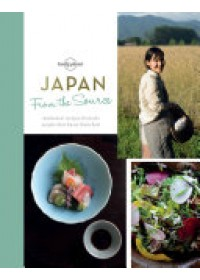 From the Source - Japan   Food Lonely Planet, ISBN:  9781760342982
