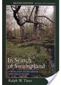 In Search of Swampland   Tiner Ralph W., ISBN:  9780813536811