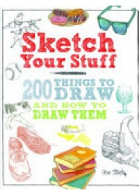 Sketch Your Stuff   Stich Jon, ISBN:  9781782215141