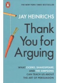 Thank You for Arguing   Heinrichs Jay, ISBN:  9780141986166