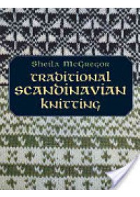 Traditional Scandinavian Knitting   McGregor Sheila, ISBN:  9780486433004