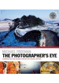 Photographer's Eye Remastered 10th Anniversary   Freeman Michael, ISBN:  9781781574553