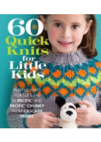 60 Quick Knits for Little Kids   Sixth&Spring Books, ISBN:  9781942021650