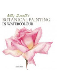 Billy Showell's Botanical Painting in Watercolour   Showell Billy, ISBN:  9781844484515
