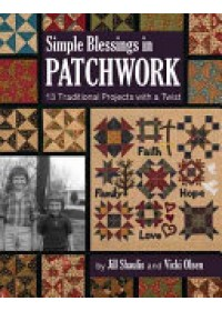 Simple Blessings in Patchwork   Shaulis Jill, ISBN:  9781617454547