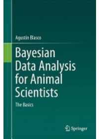 Bayesian Data Analysis for Animal Scientists   Blasco Agustin, ISBN:  9783319542737