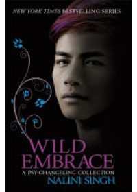 Wild Embrace: A Psy-Changeling Collection   Singh Nalini, ISBN:  9781473221604