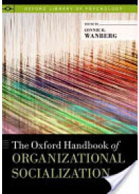 Oxford Handbook of Organizational Socialization   Wanberg Connie (Professor & Industrial Relations Faculty Excellence Chair Carlson School of Management University of Minnesota), ISBN:  9780199763672