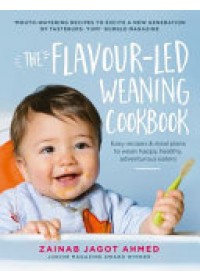 Flavour-Led Weaning Cookbook   Ahmed Zainab Jagot, ISBN:  9781785033469