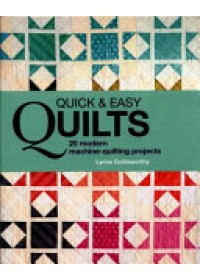 Quick and Easy Quilts   Goldsworthy Lynne, ISBN:  9780857833266