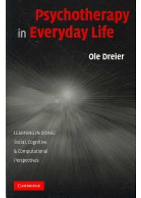 Psychotherapy in Everyday Life   Dreier Ole, ISBN:  9780521706131