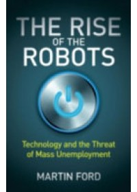 Rise of the Robots   Ford Martin, ISBN:  9781780748481