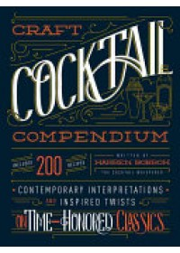 Craft Cocktail Compendium   Bobrow Warren, ISBN:  9781592337620