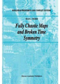Fully Chaotic Maps and Broken Time Symmetry   Driebe Dean J., ISBN:  9789048151684