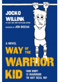 Way of the Warrior Kid   Willink Jocko, ISBN:  9781250151070