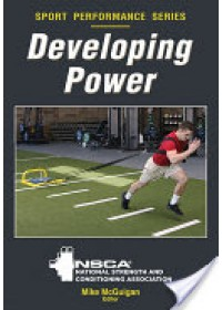 Developing Power   Nsca -National Strength & Conditioning Association, ISBN:  9780736095266