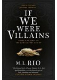 If We Were Villains   Rio M. L., ISBN:  9781785656477