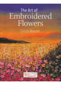 Art of Embroidered Flowers   Baron Gilda, ISBN:  9781782215226
