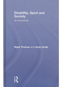 Disability, Sport and Society   Thomas Nigel, ISBN:  9780415378185