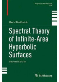 Spectral Theory of Infinite-Area Hyperbolic Surfaces   Borthwick David, ISBN:  9783319338750