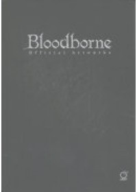 Bloodborne Official Artworks   Sony, ISBN:  9781772940367