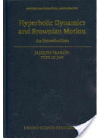 Hyperbolic Dynamics and Brownian Motion   Franchi Jacques, ISBN:  9780199654109