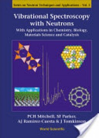 Vibrational Spectroscopy with Neutrons   Mitchell Philip C. H., ISBN:  9789812560131