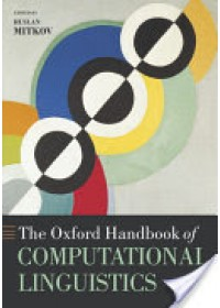 Oxford Handbook of Computational Linguistics   Mitkov Ruslan (University of Wolverhampton), ISBN:  9780199276349